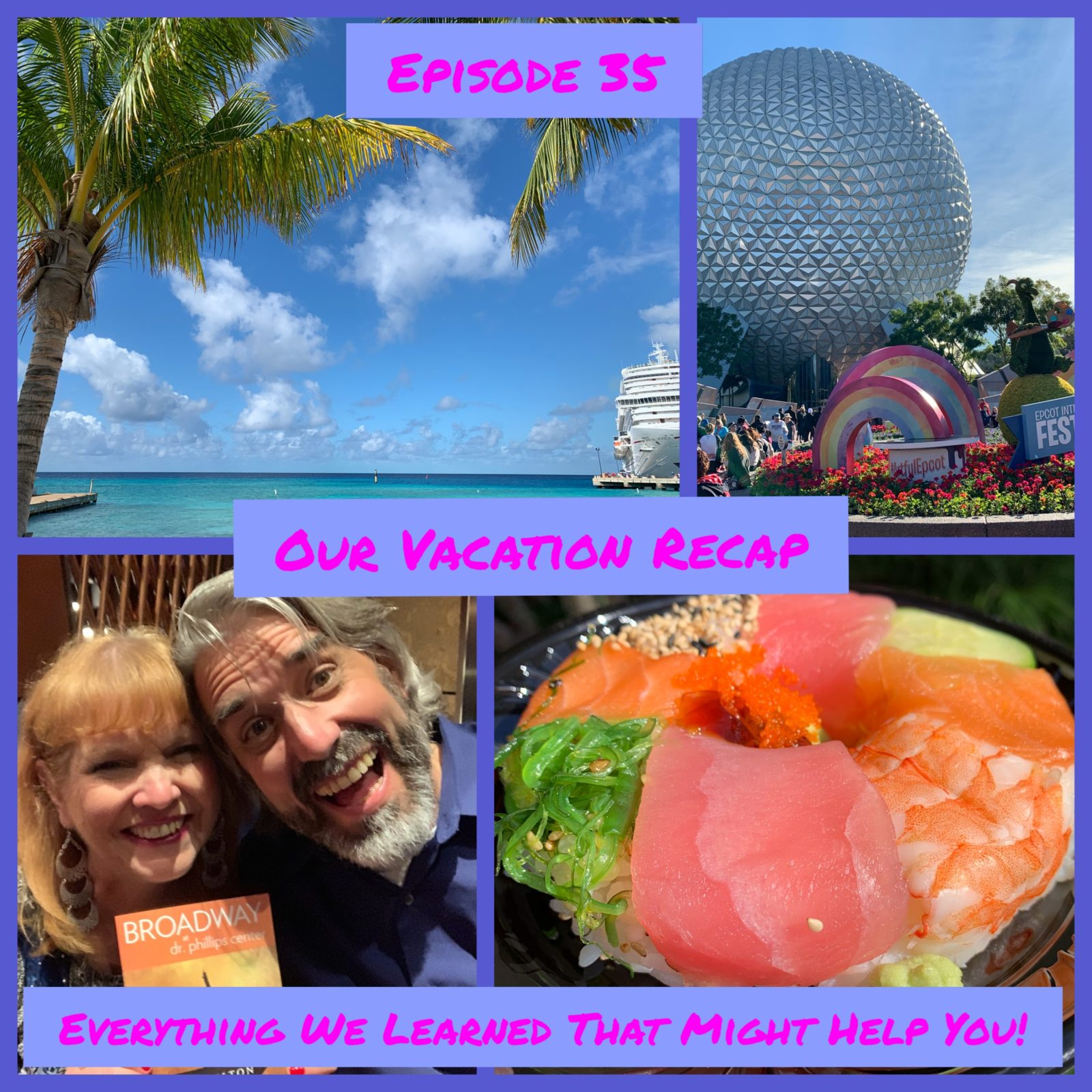 Episode 35 - Our Vacation - What We Learned That Might Help You