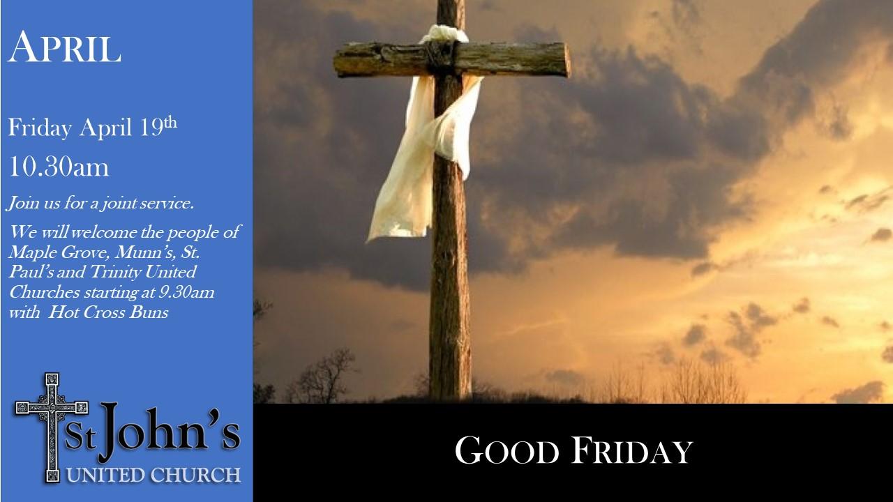 Friday April 19th at 10.30am Good Friday Service