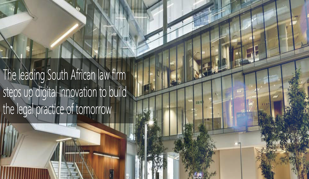 The leading South African law firm steps up digital innovation to build the legal practice of tomorrow
