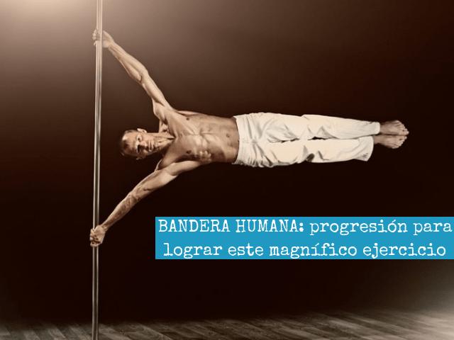 BANDERA HUMANA_ progresion para lograr este magnifico ejercicio