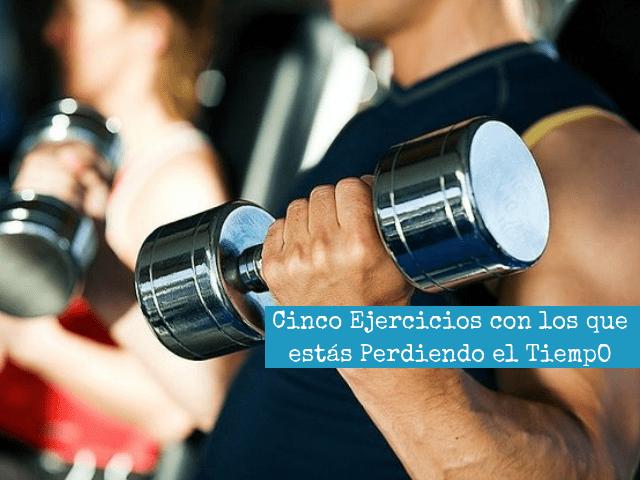 Cinco ejercicios con los que estás perdiendo el tiempo