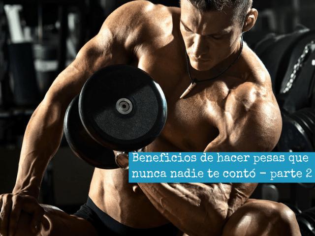 Beneficios de hacer pesas que nunca nadie te contó – parte 2