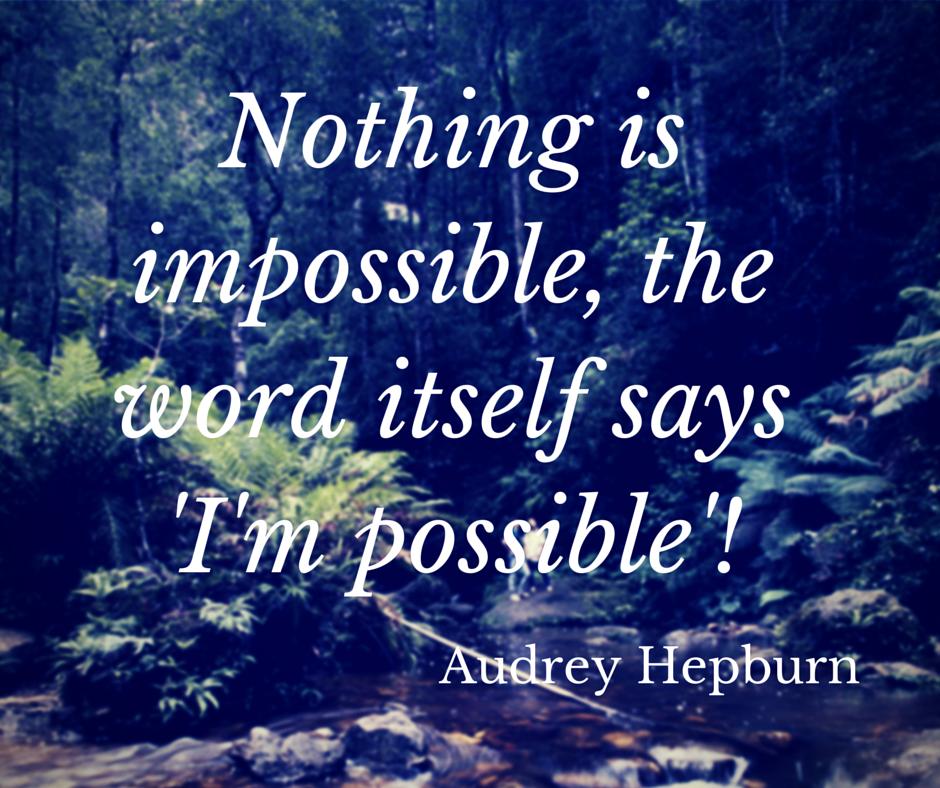 Nothing is impossible, the word itself says I'm possible - Sunshine Prosthetics and Orthotics