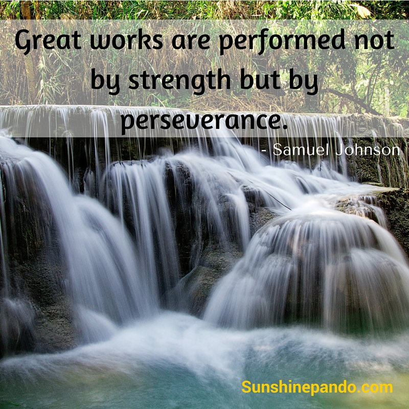 Great works are performed not by strength but by perseverance  - Sunshine Prosthetics and Orthotics