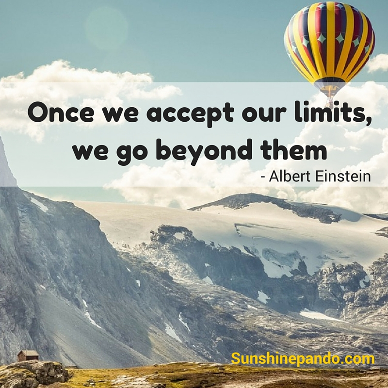 Once we accept our limits, we go beyond them.  Sunshine Prosthetics & Orthotics