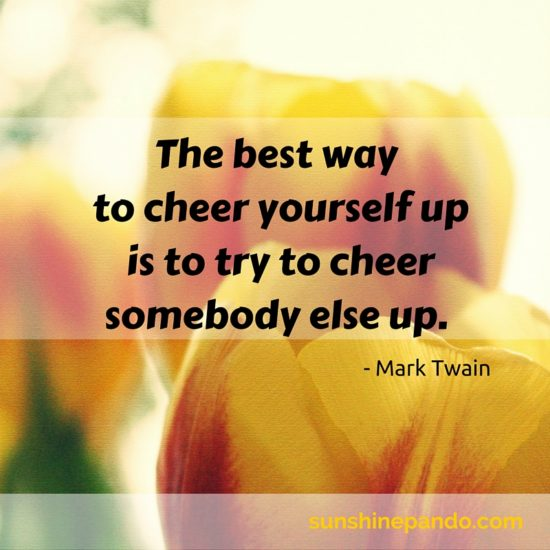 Cheer yourself up by cheering somebody else up -  Sunshine Prosthetics and Orthotics