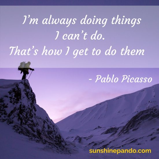 Always do things you can't do - that's how you get to do them - Sunshine Prosthetics and Orthotics