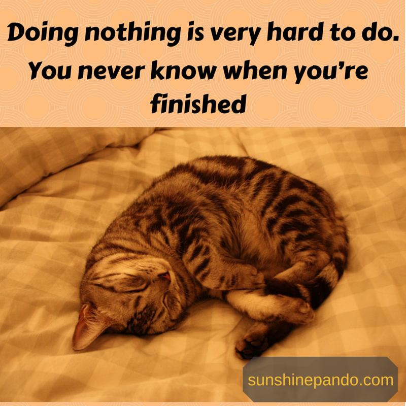 Doing nothing is very hard to do - Sunshine Prosthetics and Orthotics
