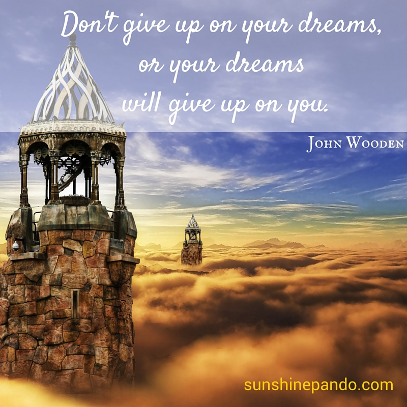 Don't give up on your dreams or your dreams will give up on you  - Sunshine Prosthetics and Orthotics