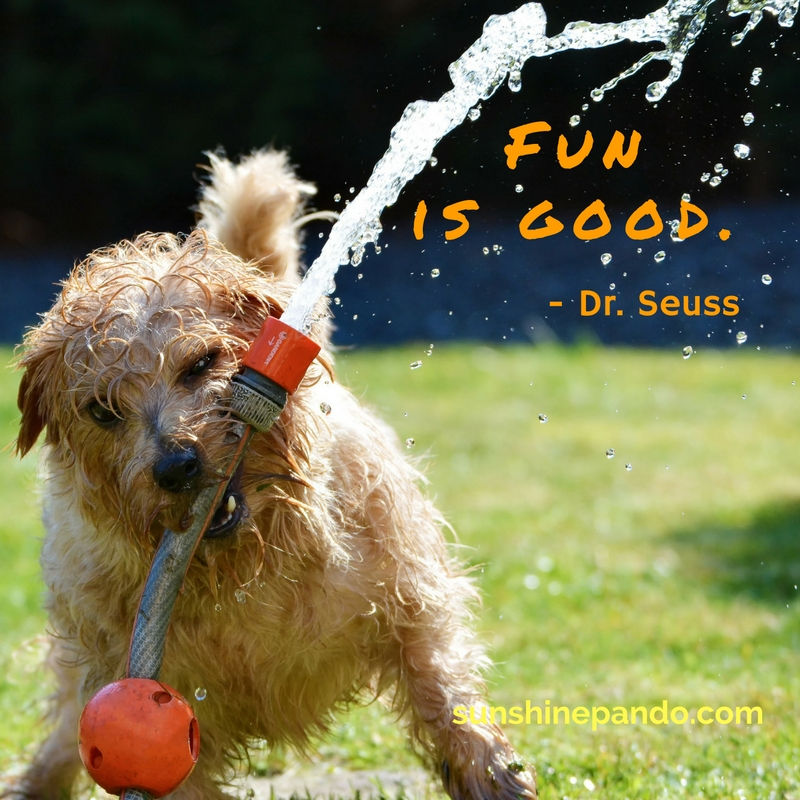 Fun is good! - Dr. Seuss - Sunshine Prosthetics and Orthotics
