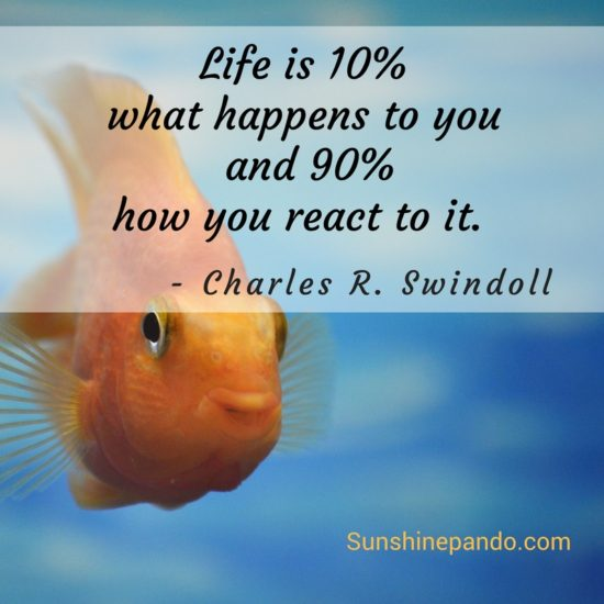 Life is 10% what happens to you and 90% how you react to it - Sunshine Prosthetics and Orthotics