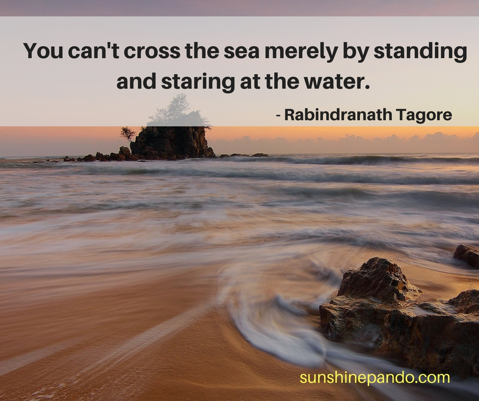 You can't cross the sea by merely looking at it. - Sunshine Prosthetics and Orthotics