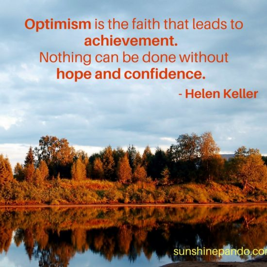 Optimism leads to achievement. - Sunshine Prosthetics and Orthotics