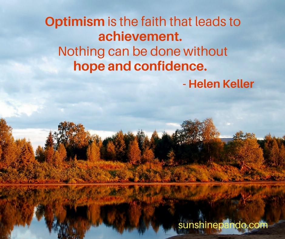 Optimism leads to achievement. - Sunshine Prosthetics and Orthotics