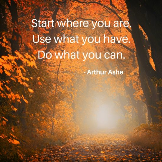 Start where you are - use what you have-do what you can - Sunshine Prosthetics and Orthotics