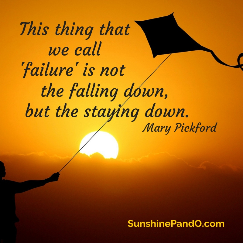 failure is in staying down not falling down - Sunshine Prosthetics and Orthotics