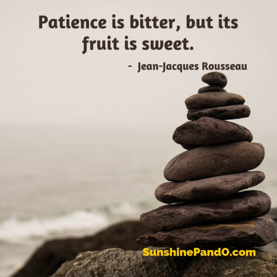 Patience is bitter but its fruit is sweet -sunshine-prosthetics-and-orthotics