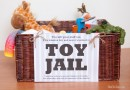 Enough! Why You Should Put Your Kids Toys in Jail & How Your Child Can Bail Them Out