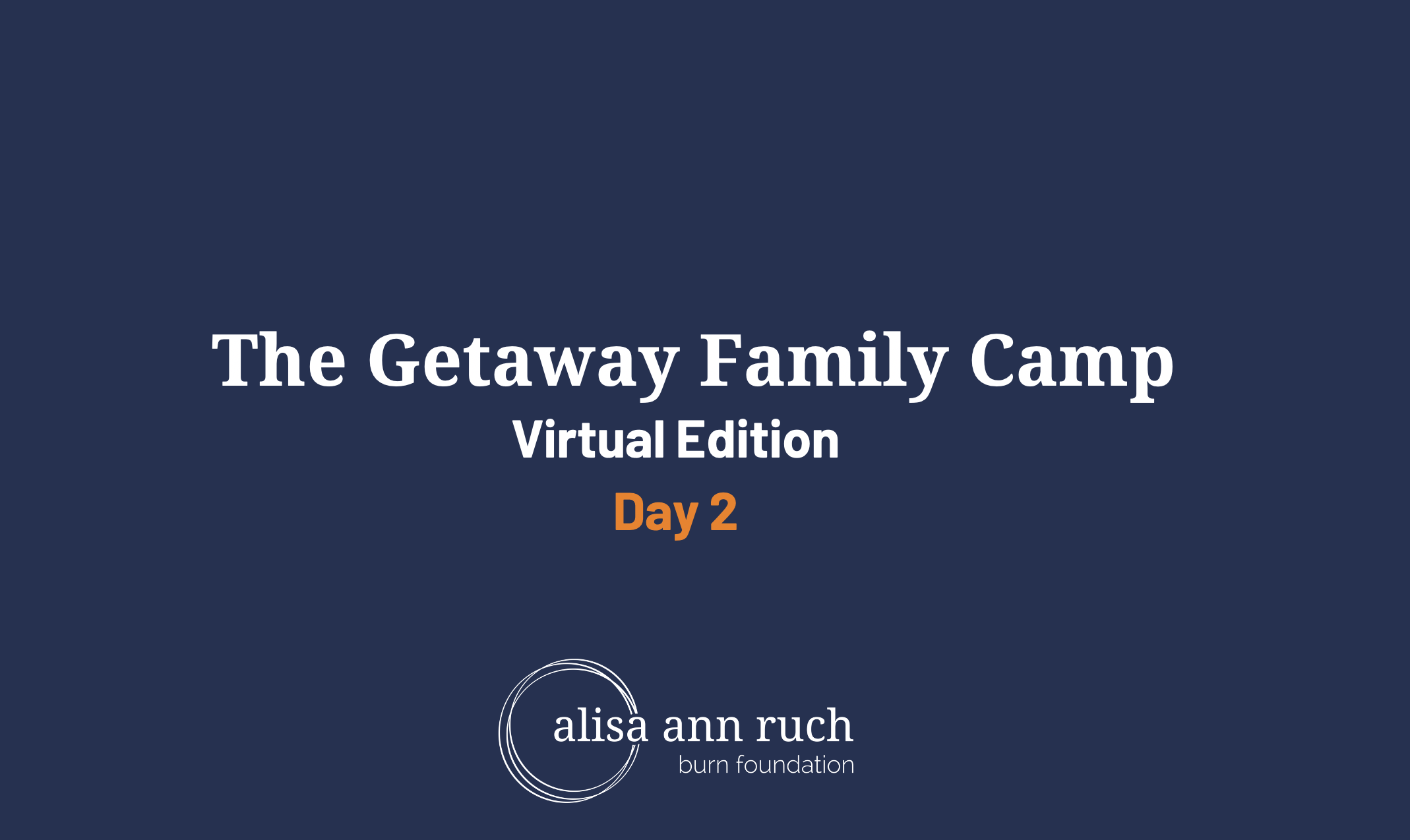 Day 2 – Virtual Getaway Family Camp