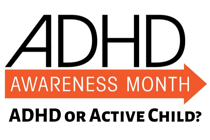 ADHD or Active Child? Signs of ADHD