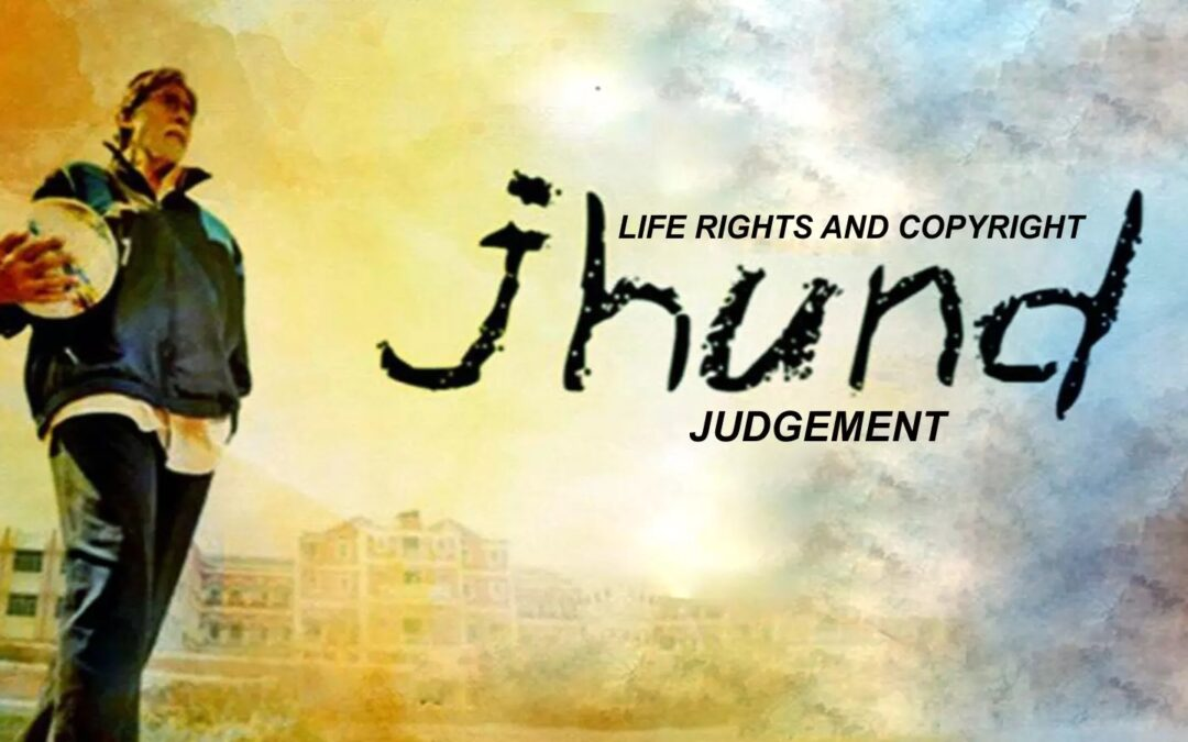 LIFE RIGHTS AND COPYRIGHT: THE JHUND JUDGMENT