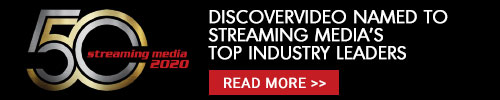 DiscoverVideo Named to Streaming Media's Top Industry Leaders