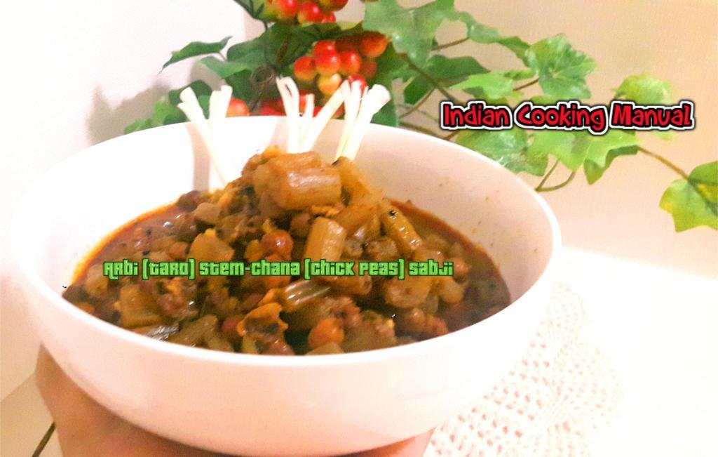 Arbi (Taro/ colocasia) Stem-Chana (chick peas) Sabji