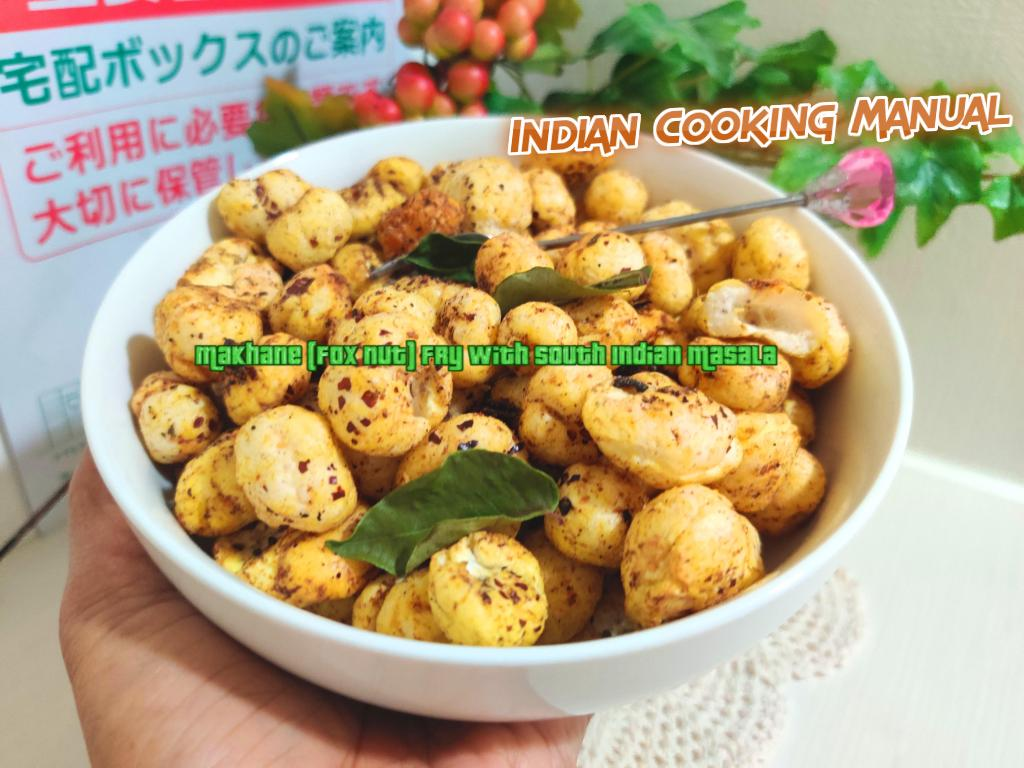 Makhane (Fox nut) Fry with South Indian Masala Flavor