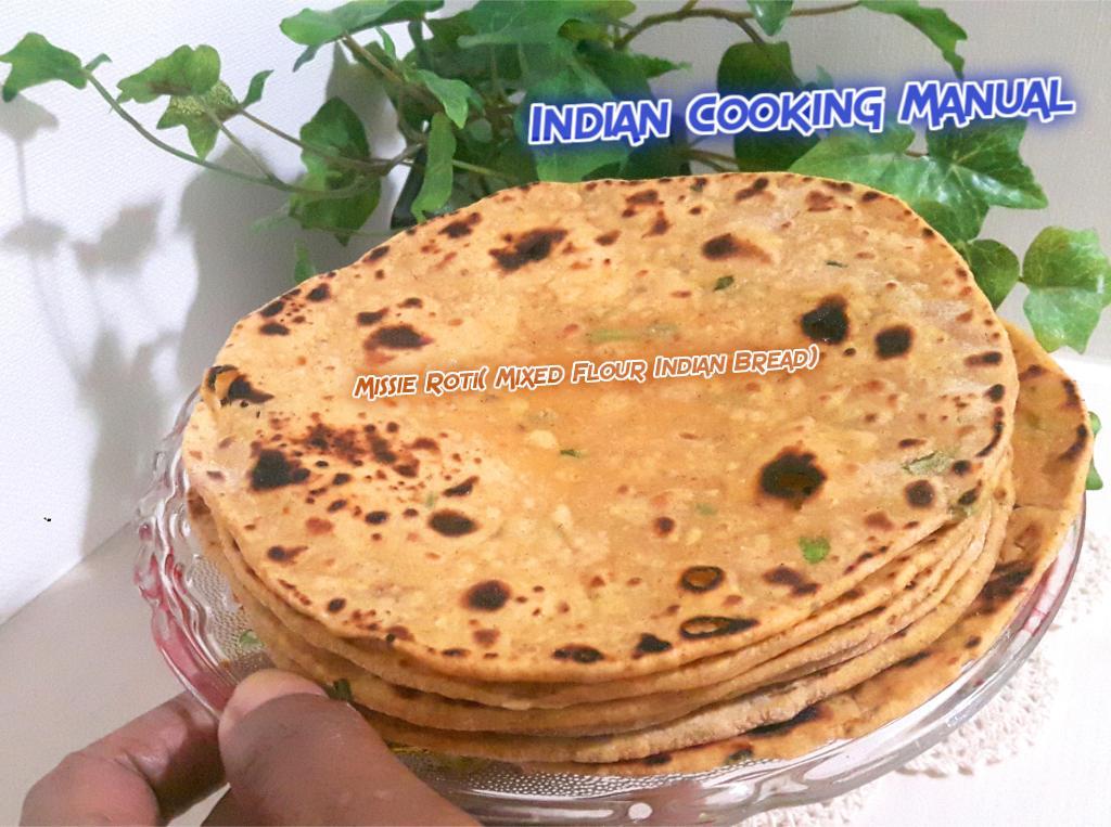 Missie Roti/ chapatti (Mixed Flour Indian Bread)