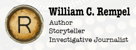 William C. Rempel: Author • Investigative Journalist • Storyteller