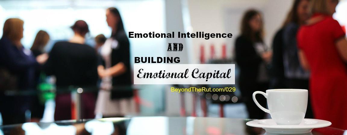 Emotional Intelligence and Building Emotional Capital