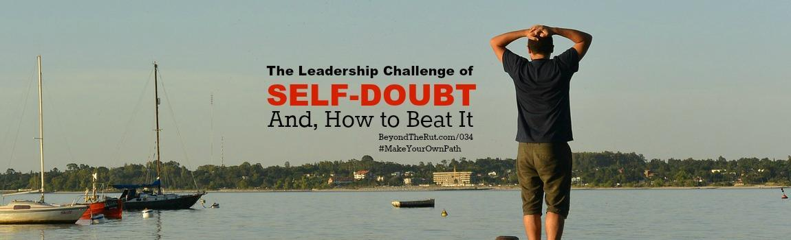 The Leadership Challenge of Self-Doubt BtR 034