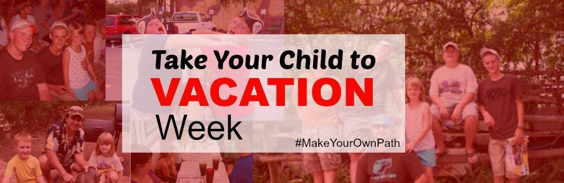 Take Your Child to Vacation Week Header
