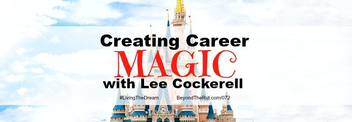 Creating Career Magic with Lee Cockerell