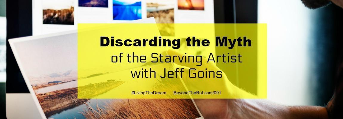 Discarding the Myth of the Starving Artist with Jeff Goins