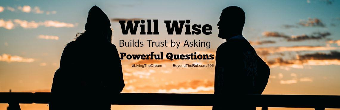 Will Wise Ask Powerful Questions