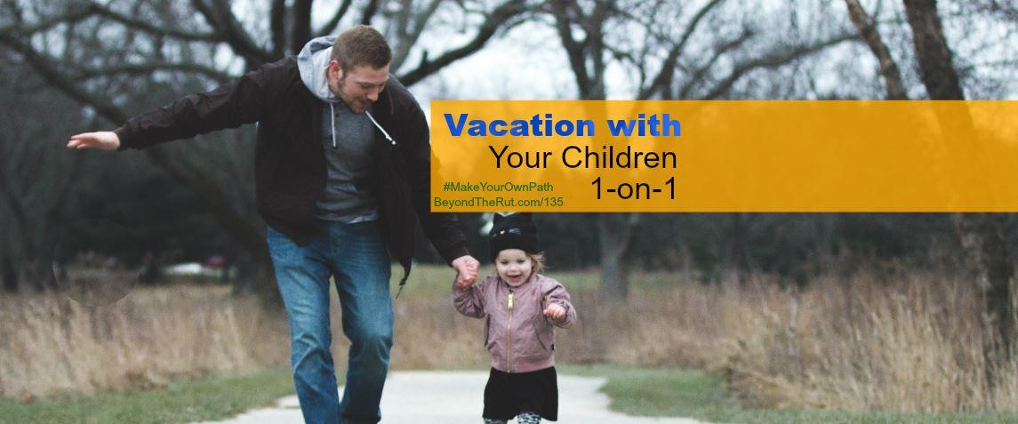 Vacation with Your Children