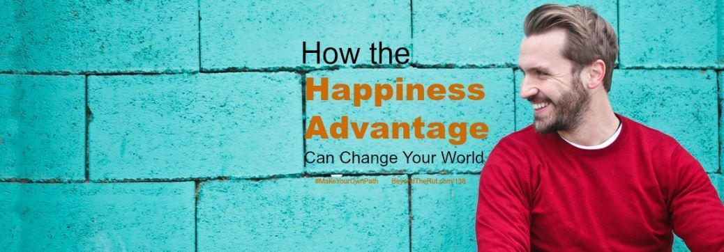 BtR 139 Happiness Advantage Pt 2