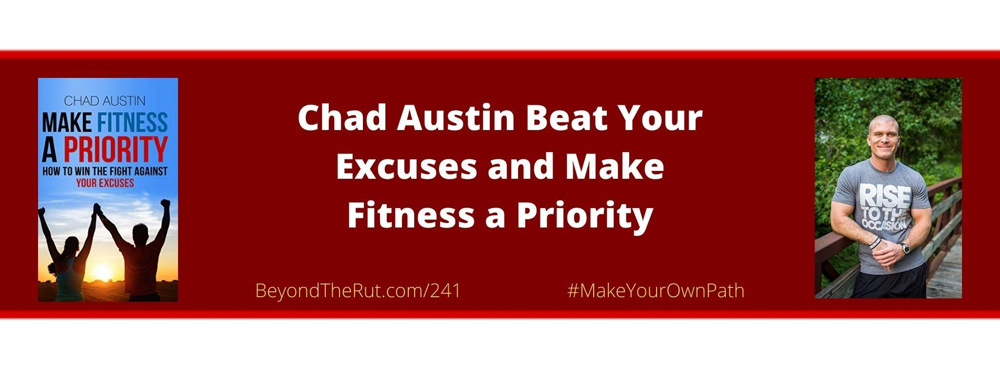 Make Fitness a Priority Chad Austin