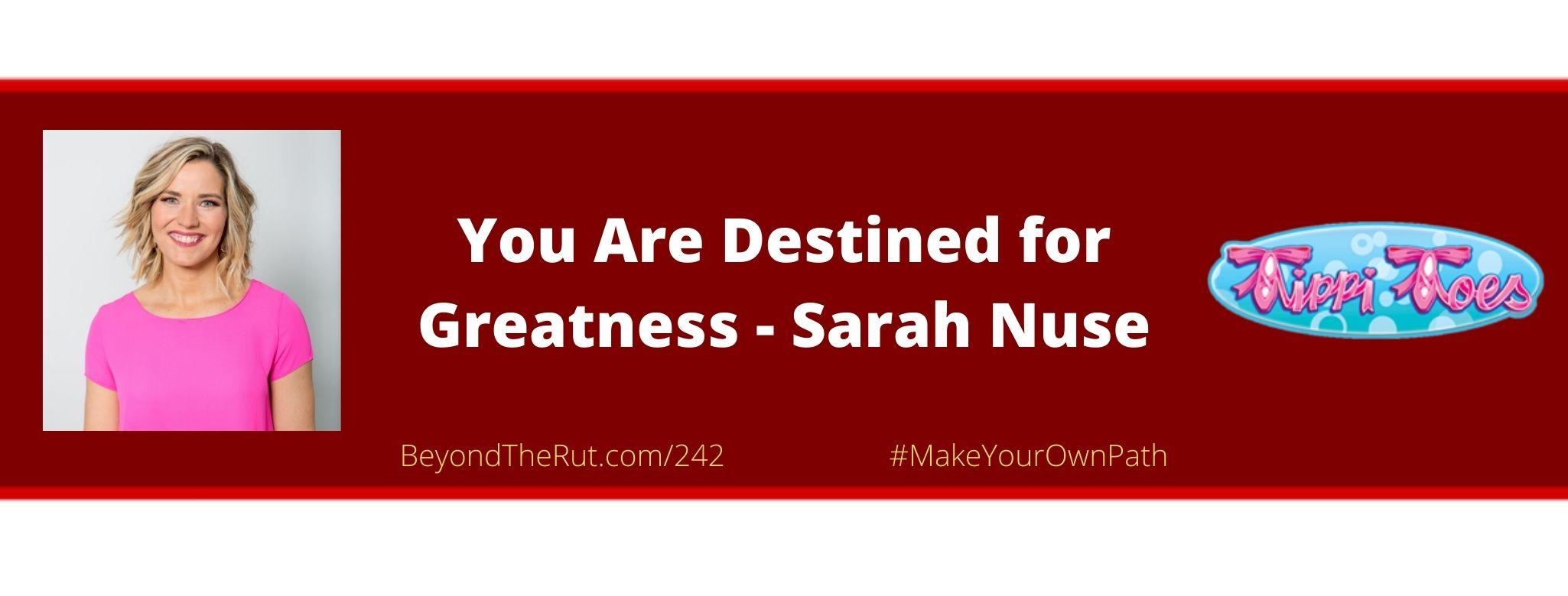 Sarah Nuse Destined for Greatness