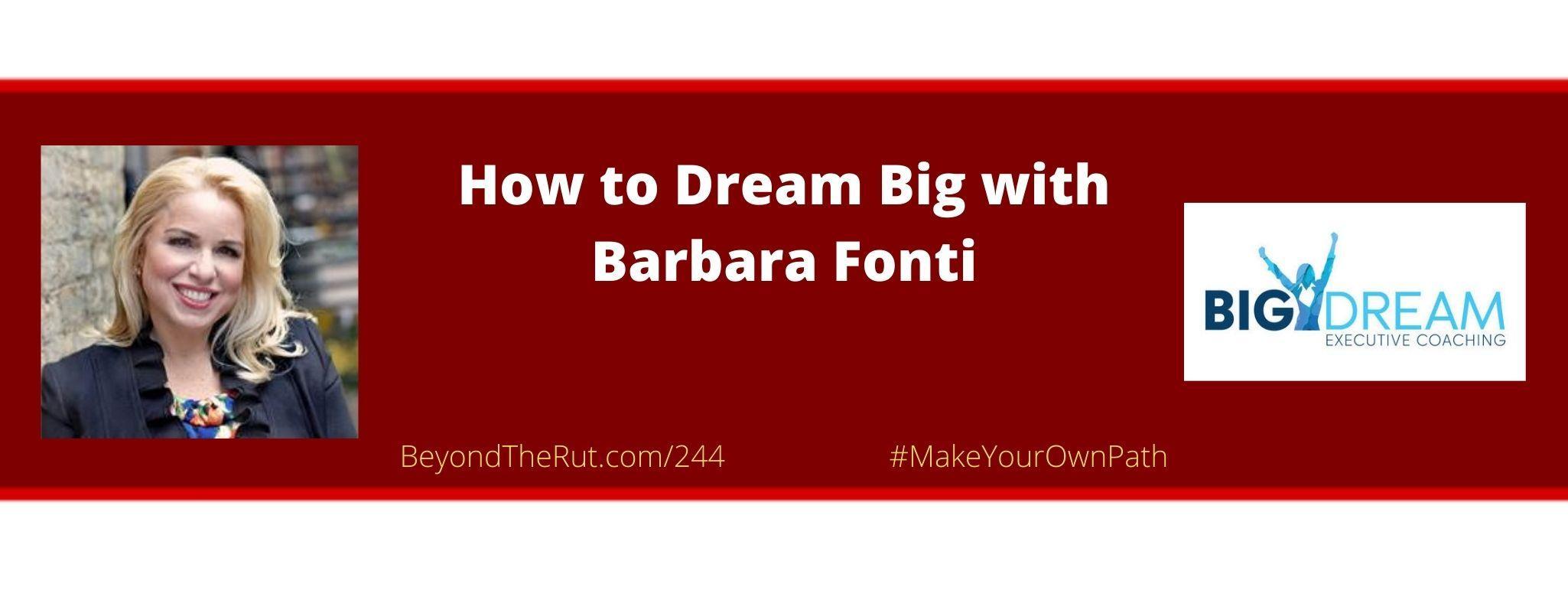 BtR 244 Barbara Fonti Dream Big