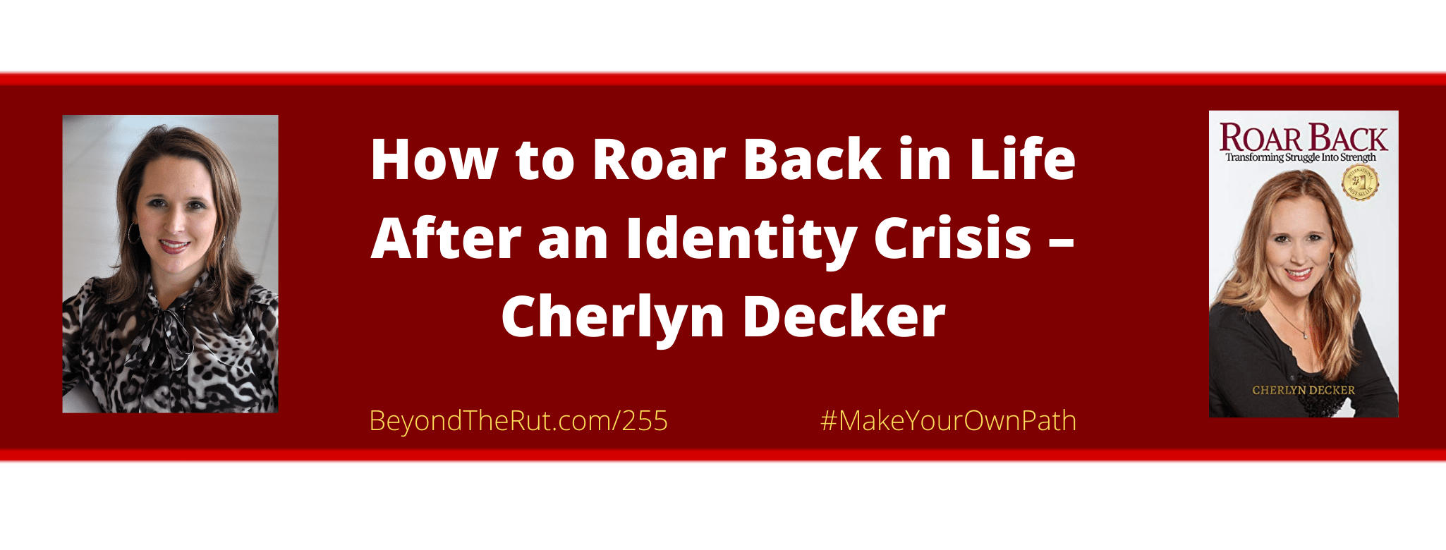 Executive leader Cherlyn Decker faced an identity crisis when the career that defined who she is was gone in an instant over the phone.