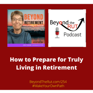 living in retirement is about the whole experience and not just the money