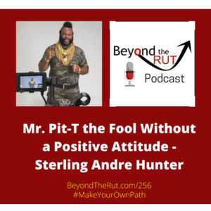 Life is short, so why not live it with a positive attitude? - Mr Pit-T Sterling Andre Hunter