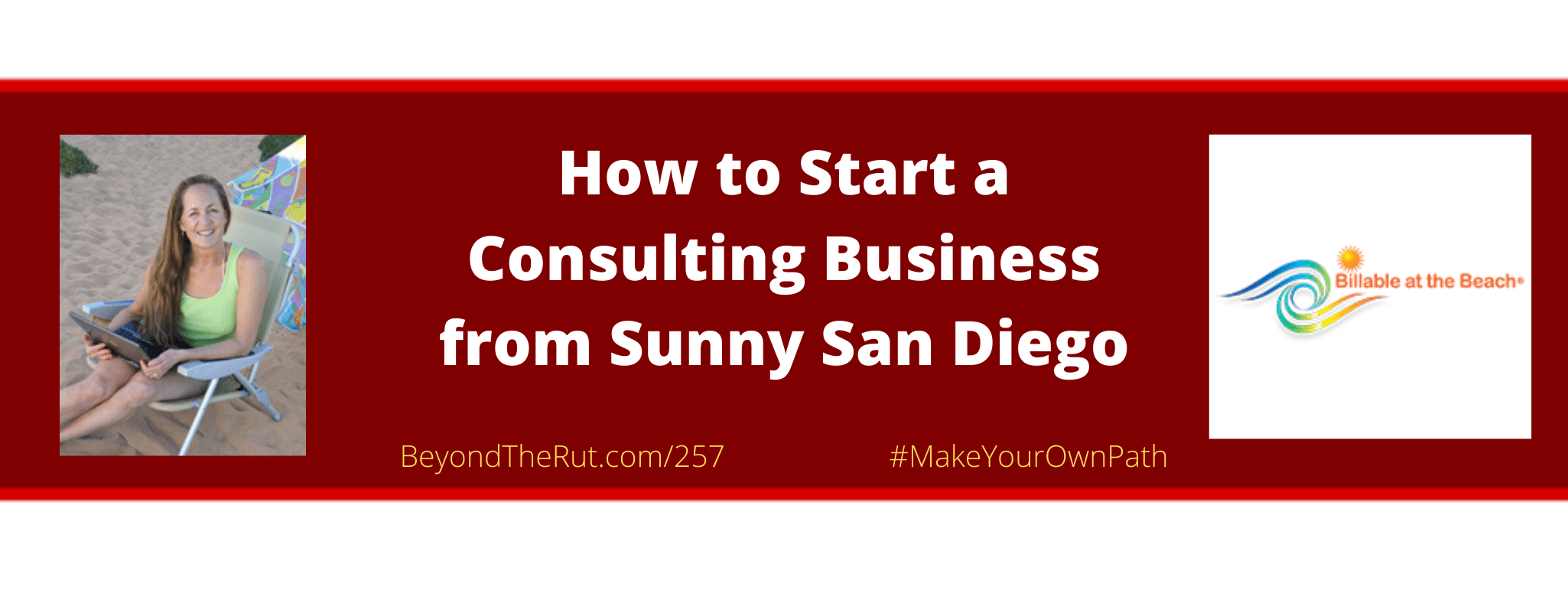 BtR 257 Amy Rasdal How to Start a Consulting Business