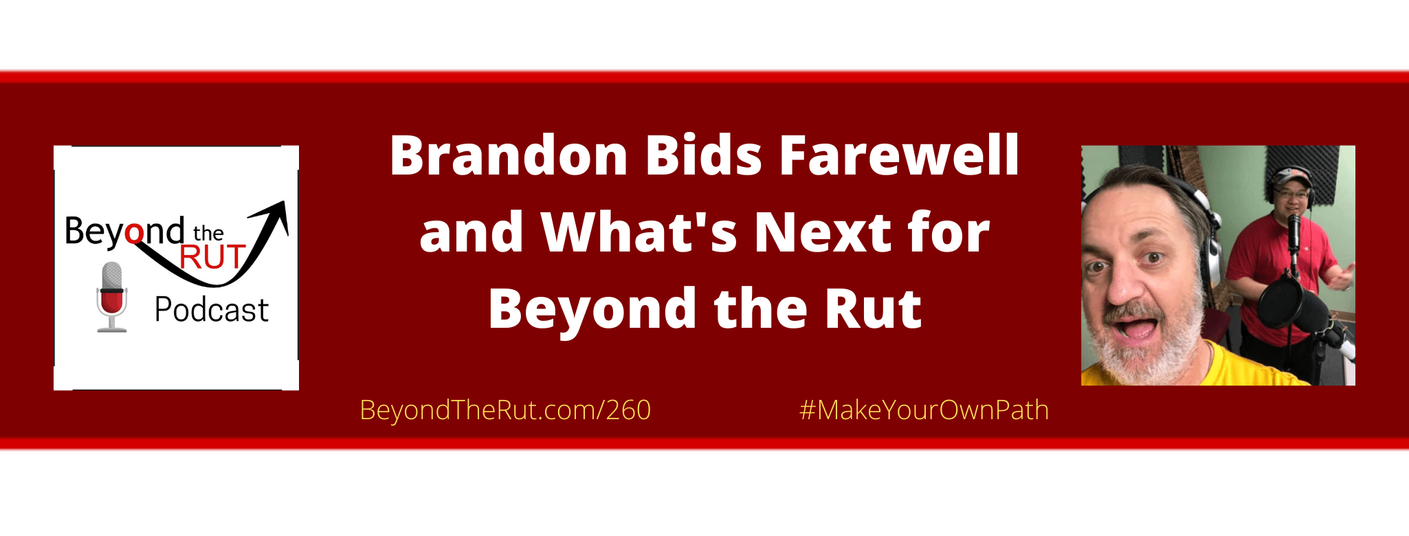 Brandon bids farewell to Beyond the Rut