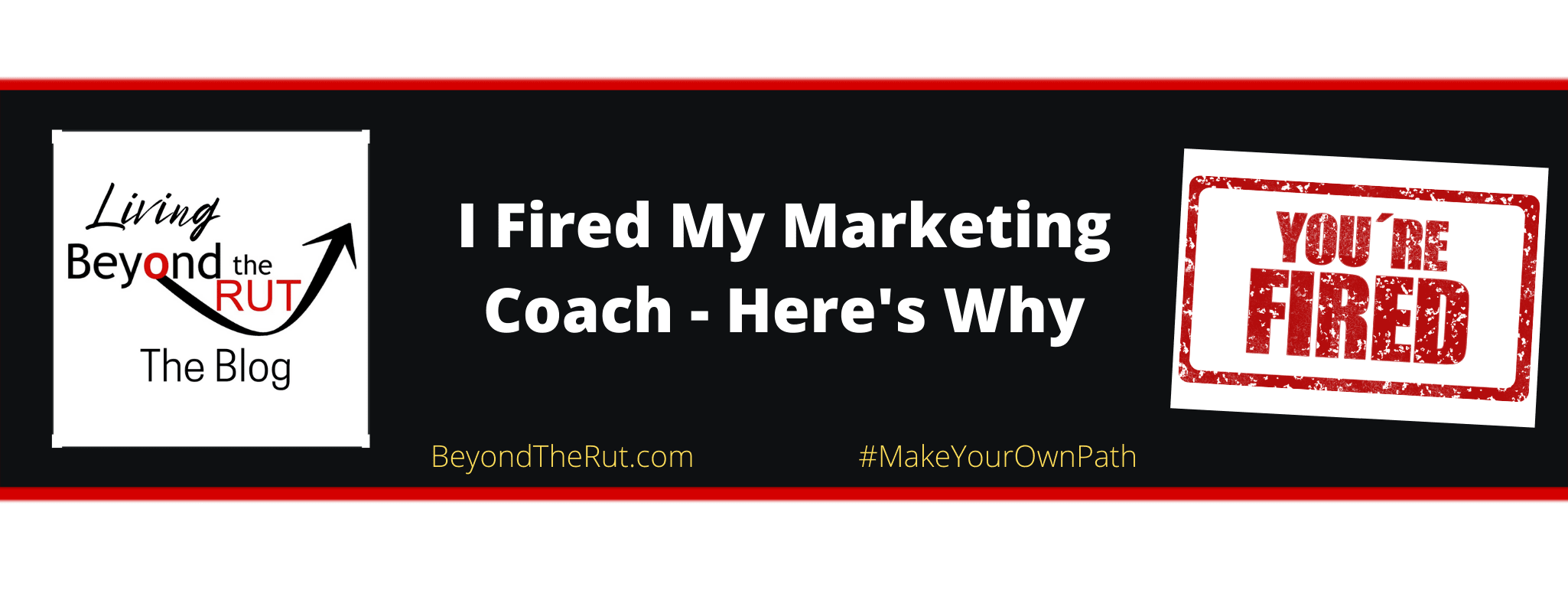 I Fired My Marketing Coach - Here's Why