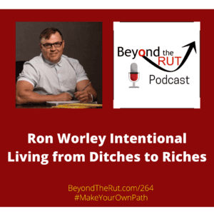 Ron Worley applies a personal code of honor for intentional living