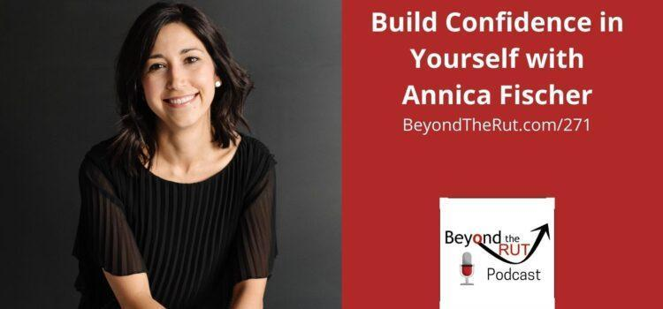 Annica Fischer helps build confidence in yourself through her coaching process.