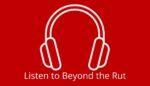 Listen to an episode of Beyond the Rut
